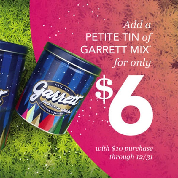 Nov 29th through Dec 31st for a $6 Petite Tin of Garrett Mix with any $10 purchase. image