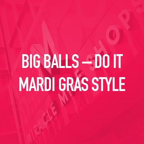 Big Balls-Do It Mardi Gras Style